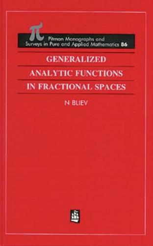 Generalized Analytic Functions in Fractional Spaces - Monographs and Surveys in Pure and Applied Mathematics 86 (Hardback)