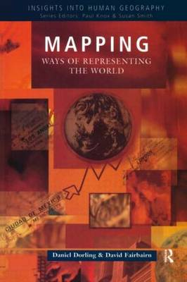 Mapping: Ways of Representing the World - Insights Into Human Geography (Paperback)