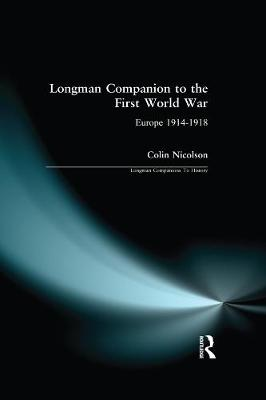 Longman Companion to the First World War: Europe 1914-1918 - Longman Companions To History (Paperback)