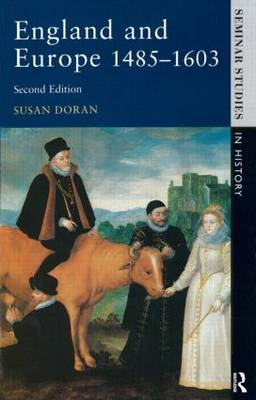 England and Europe 1485-1603 - Seminar Studies In History (Paperback)