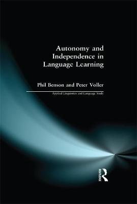 Autonomy and Independence in Language Learning - Applied Linguistics and Language Study (Paperback)