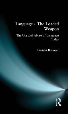 Language - The Loaded Weapon: The Use and Abuse of Language Today (Paperback)