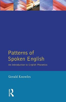 Patterns of Spoken English: An Introduction to English Phonetics - Learning About Language (Paperback)