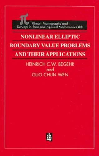 Nonlinear Elliptic Boundary Value Problems and Their Applications - Monographs and Surveys in Pure and Applied Mathematics 80 (Hardback)