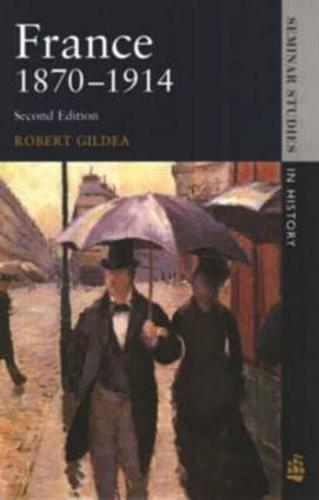 France 1870-1914 - Seminar Studies In History (Paperback)