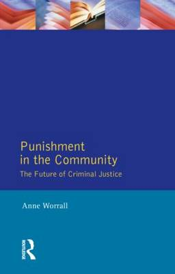 Punishment in the Community: The Future of Criminal Justice (Paperback)