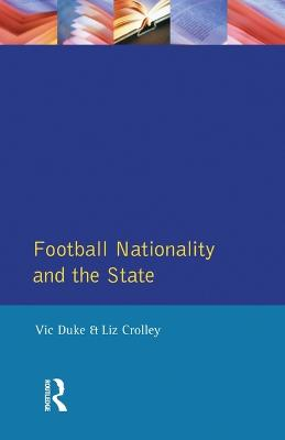Football, Nationality and the State (Paperback)