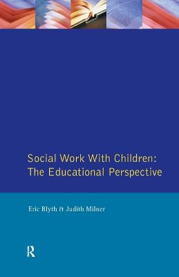 Social Work with Children: The Educational Perspective (Paperback)