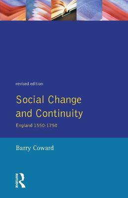 Social Change and Continuity: England 1550-1750 - Seminar Studies In History (Paperback)