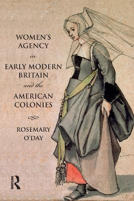 Women's Agency in Early Modern Britain and the American Colonies - Themes in British Social History (Paperback)