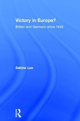 Victory in Europe?: Britain and Germany since 1945 (Paperback)