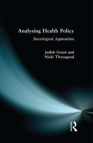 Analysing Health Policy: A Sociological Approach (Paperback)