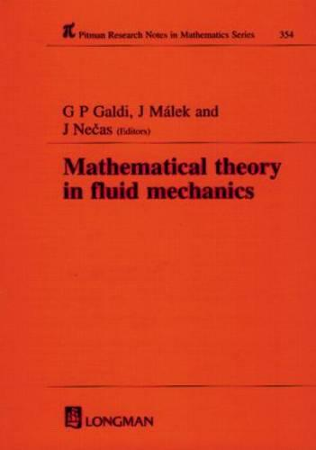 Mathematical Theory in Fluid Mechanics - Chapman & Hall/CRC Research Notes in Mathematics Series 354 (Hardback)