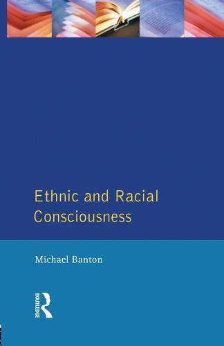 Ethnic and Racial Consciousness (Paperback)