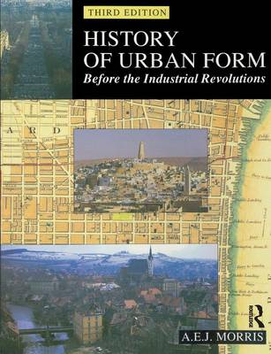 History of Urban Form Before the Industrial Revolution (Paperback)