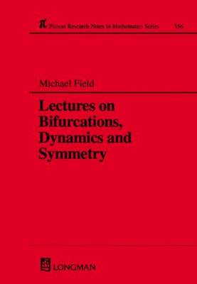 Lectures on Bifurcations, Dynamics and Symmetry - Chapman & Hall/CRC Research Notes in Mathematics Series 356 (Paperback)