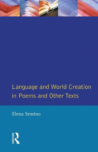 Language and World Creation in Poems and Other Texts - Textual Explorations (Paperback)