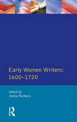 Early Women Writers: 1600 - 1720 - Longman Critical Readers (Paperback)