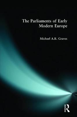 The Parliaments of Early Modern Europe: 1400 - 1700 (Paperback)