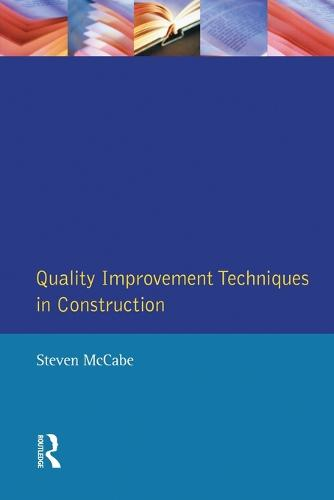 Quality Improvement Techniques in Construction: Principles and Methods - Chartered Institute of Building (Paperback)