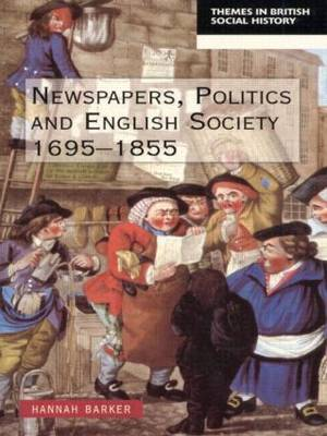 Newspapers and English Society 1695-1855 - Themes in British Social History (Paperback)