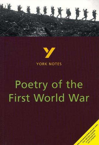 Poetry of the First World War: York Notes for GCSE - York Notes (Paperback)