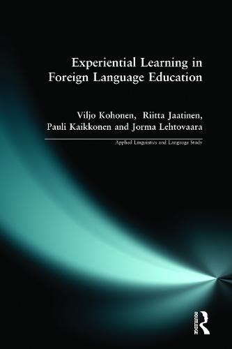Experiential Learning in Foreign Language Education - Applied Linguistics and Language Study (Paperback)