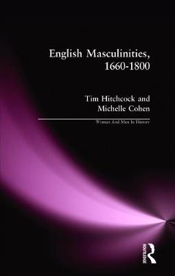 English Masculinities, 1660-1800 - Women And Men In History (Paperback)