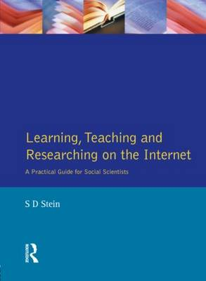 Learning, Teaching and Researching on the Internet: A Practical Guide for Social Scientists (Paperback)