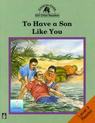 To Have a Son Like You Level 3 Reader - Child to Child Readers (Paperback)