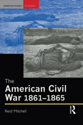 The American Civil War, 1861-1865 - Seminar Studies In History (Paperback)