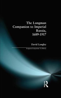 Longman Companion to Imperial Russia, 1689-1917 - Longman Companions To History (Paperback)