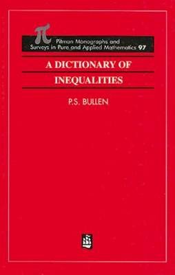 A Dictionary of Inequalities - Monographs and Research Notes in Mathematics No 97 (Hardback)
