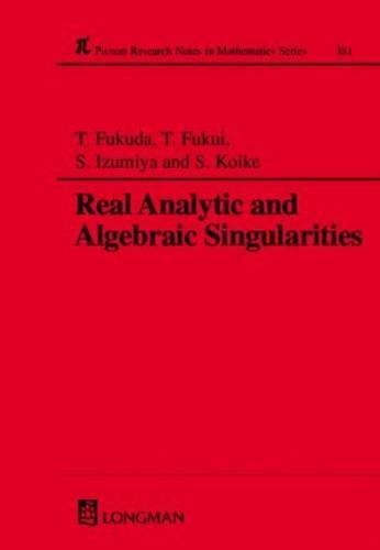 Real Analytic and Algebraic Singularities - Chapman & Hall/CRC Research Notes in Mathematics Series 381 (Hardback)