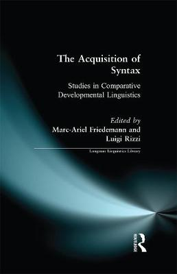The Acquisition of Syntax: Studies in Comparative Developmental Linguistics - Longman Linguistics Library (Paperback)