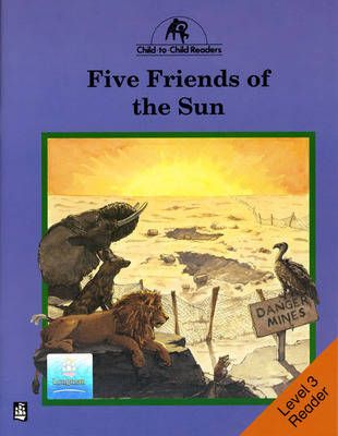 Five Friends of the Sun - Child to Child Readers (Paperback)
