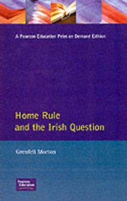 Home Rule and the Irish Question - Seminar Studies (Paperback)