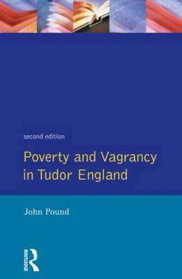 Poverty and Vagrancy in Tudor England - Seminar Studies (Paperback)