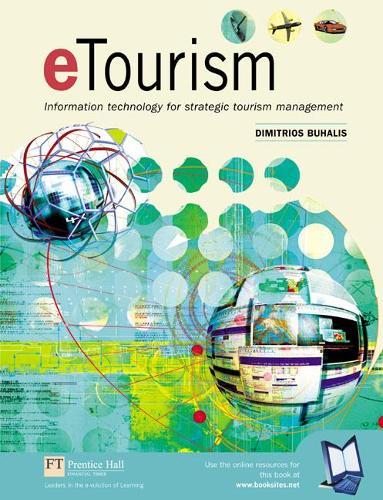 eTourism: Information technology for strategic tourism management (Paperback)