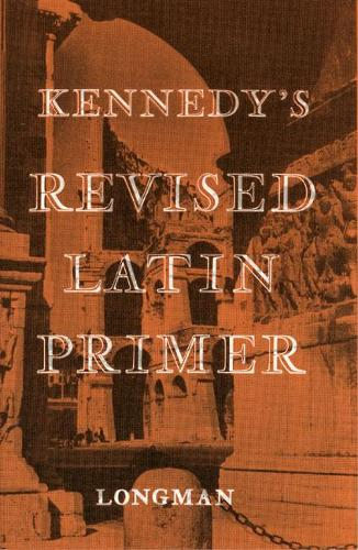 Kennedy's Revised Latin Primer Paper (Paperback)