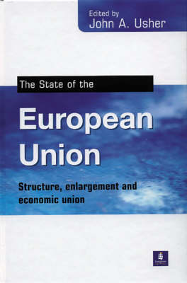 The State of the European Union: Structure, enlargement and economic union (Paperback)