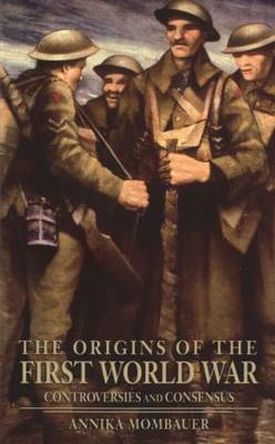 The Origins of the First World War: Controversies and Consensus - Making History (Paperback)
