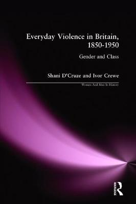 Everyday Violence in Britain, 1850-1950: Gender and Class - Women And Men In History (Paperback)