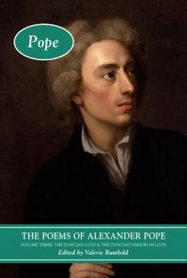 The Poems of Alexander Pope: Volume Three: The Dunciad (1728) & The Dunciad Variorum (1729) - Longman Annotated English Poets (Hardback)