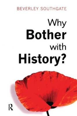 Why Bother with History?: Ancient, Modern and Postmodern Motivations (Paperback)