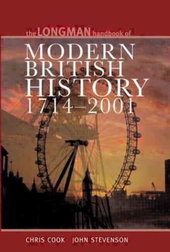 Longman Handbook to Modern British History 1714 - 2001 - Longman Handbooks To History (Paperback)