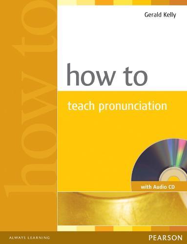 How to Teach Pronunciation Book & Audio CD - How To