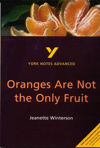 Oranges Are Not the Only Fruit: York Notes Advanced - York Notes Advanced (Paperback)