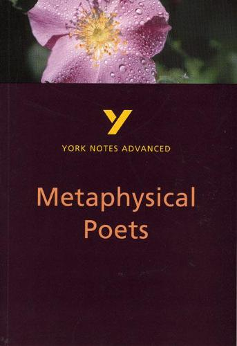 Metaphysical Poets: York Notes Advanced - York Notes Advanced (Paperback)