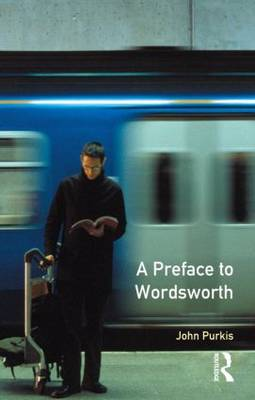 A Preface to Wordsworth: Revised Edition - Preface Books (Paperback)
